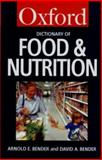 A Dictionary of Food and Nutrition, Arnold E. Bender and David A. Bender, 019280006X