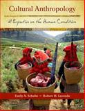 Cultural Anthropology : A Perspective on the Human Condition, Lavenda, Robert H. and Schultz, Emily A., 0199760063
