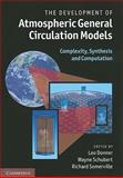 The Development of Atmospheric General Circulation Models : Complexity, Synthesis and Computation, , 0521190061