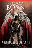 The Blood Born, Andrew Carpenter, 0615790062