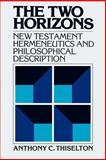 The Two Horizons, Anthony C. Thiselton, 0802800068