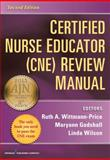 Certified Nurse Educator (CNE) Review Manual, Ruth A. Wittmann-Price and Maryann Godshall, 0826110061