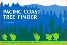 Pacific Coast Tree Finder, Tom Watts, 0912550066