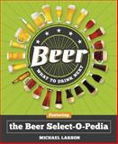Beer: What to Drink Next, Michael Larson, 1454910062