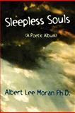 Sleepless Souls, Albert Lee Moran, 1462690068