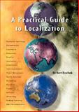 A Practical Guide to Localization, Esselink, Bert, 1588110060