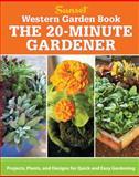 Western Garden Book: the 20-Minute Gardener, Sunset Books Staff, 0376030062
