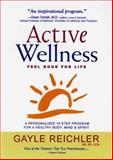 Active Wellness : A Personalized 10 Step Plan for Health Empowerment, Reichler, Gayle, 0737000066