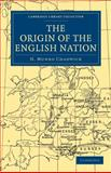 The Origin of the English Nation, Chadwick, H. Munro, 1108010067
