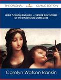 Girls of Highland Hall - Further Adventures of the Dandelion Cottagers - the Original Classic Edition, Carolyn Watson Rankin, 1486440061