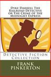 Dyke Darrell the Railroad Detective or the Crime of the Midnight Express, Frank Pinkerton, 1492380067