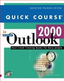 Quick Course in Microsoft Outlook 2000 : Education/Training Edition, Cox, Joyce and Dudley, Christina, 1582780064