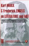 Karl Marx and Frederick Engels on Literature and Art 9781602710061