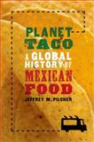 Planet Taco, Jeffrey M. Pilcher, 0199740062