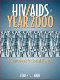 HIV/AIDS at Year 2000 : A Sourcebook for Social Workers, Lynch, Vincent J., 020529006X