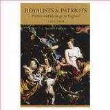 Royalists and Patriots : Politics and Ideology in England, 1603-1640, Sommerville, J. P., 0582320062