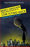 Briefly Knocked Unconscious by a Low-Flying Duck, Matt Miller and J. Adams Oaks, 0984670068