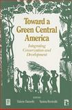 Toward a Green Central America : Integrating Conservation and Development, Valerie Barzetti, 1565490061