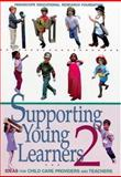 Supporting Young Learners 2 : Ideas for Child Care Providers and Teachers, Brickman, Nancy A., 1573790060