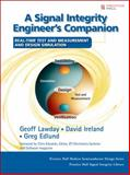 Signal Integrity Engineer's Companion : Real-Time Test and Measurement, and Design Simulation, Lawday, Geoff and Ireland, David, 0131860062