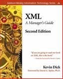 XML : A Manager's Guide, Dick, Kevin, 0201770067
