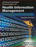 Essentials of Health Information Management : Principles and Practices, Michelle A. Green, Mary Jo Bowie, 1439060061