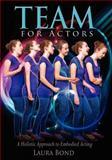 TEAM for Actors, Laura Bond, 1479280062