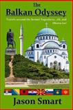 The Balkan Odyssey, Jason Smart, 1490900063