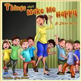Things That Makes Me Happy (Children's Picture Book for Ages 4-8), Sarah Mazor, 1497550068