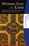 Wedding Feast of the Lamb : Eucharistic Theology from a Biblical, Historical, and Systematic Perspective, Kereszty OCist, Roch A., 1595250069
