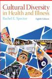 Cultural Diversity in Health and Illness, Spector, Rachel E., 0132840065