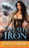 Breath of Iron, Kate Cross, 0451240065