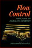 Flow Control : Passive, Active, and Reactive Flow Management, Gad-el-Hak, Mohamed, 0521770068