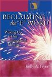 Reclaiming the E Word, Kelly A. Fryer, 0806680067