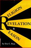 Religion, Revelation and Reason, Rust, Eric C., 0865540063
