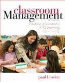 Classroom Management: Creating a Successful K-12 Learning Community, Burden, Paul, 1118360060