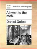 A Hymn to the Mob, Daniel Defoe, 1170120067