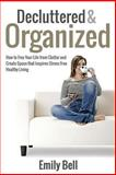 Decluttered and Organized, Emily Bell, 1495490068