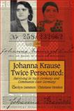 Johanna Krause Twice Persecuted, Carolyn Gammon and Christiane Hemker, 1554580064