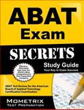 ABAT Exam Secrets Study Guide : ABAT Test Review for the American Board of Applied Toxicology Certification Examination, ABAT Exam Secrets Test Prep Team, 1609710061