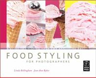 Food Styling for Photographers : A Guide to Creating Your Own Appetizing Art, Bellingham, Linda and Bybee, Jean Ann, 0240810066