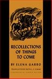 Recollections of Things to Come, Garro, Elena, 0292770065