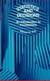 Statistics and Decisions : An Introduction to Foundations, Kim, Steven H., 0442010060
