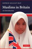 Muslims in Britain : An Introduction, Gilliat-Ray, Sophie, 0521830060