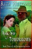 Ask No Tomorrows-Dreamcatcher Series, Book, Rita Hestand, 1478270063