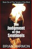 The Judgment of the Sentinels, Brian Harmon, 1484800060