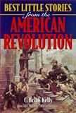Best Little Stories from the American Revolution, Kelly, C. Brian, 1581820062