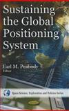 Sustaining the Global Positioning System, Peabody, Earl M., 1607410060