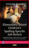 Elementary School Children's Spelling-Specific Self-Beliefs, Günter Faber, 1622570065