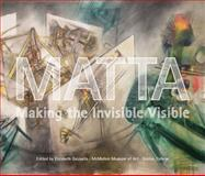 Matta : Making the Invisible Visible, , 1892850060